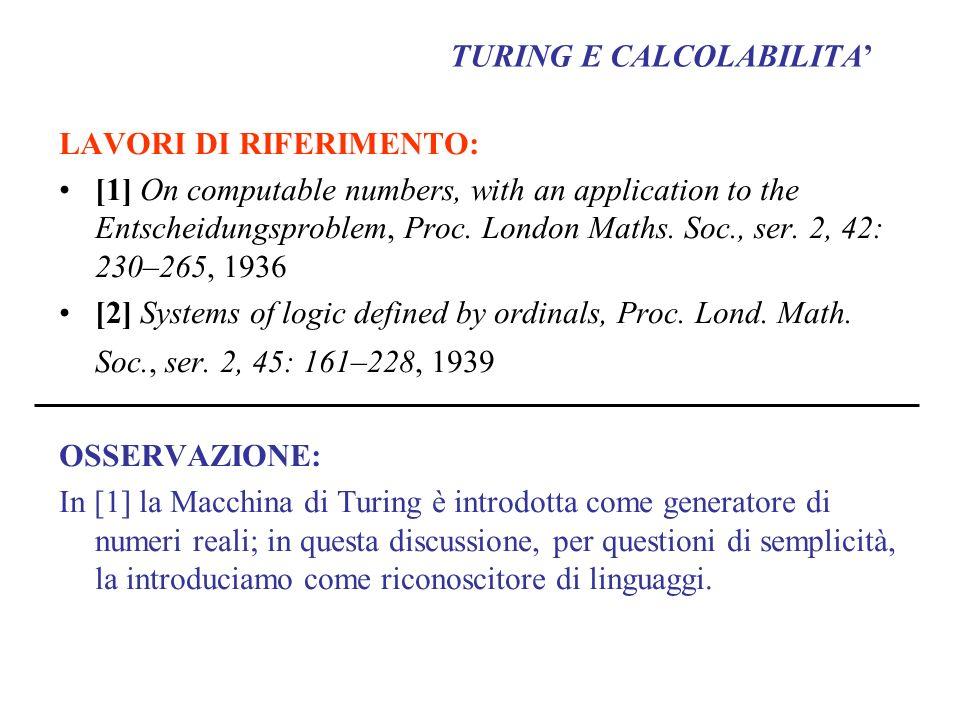 MACCHINA DI TURING E COMPLESSITA STRUTTURALE APPROCCIO BASATO SU MACCHINA DI TURING Our exposure to Turings ideas was a dramatic event for us.