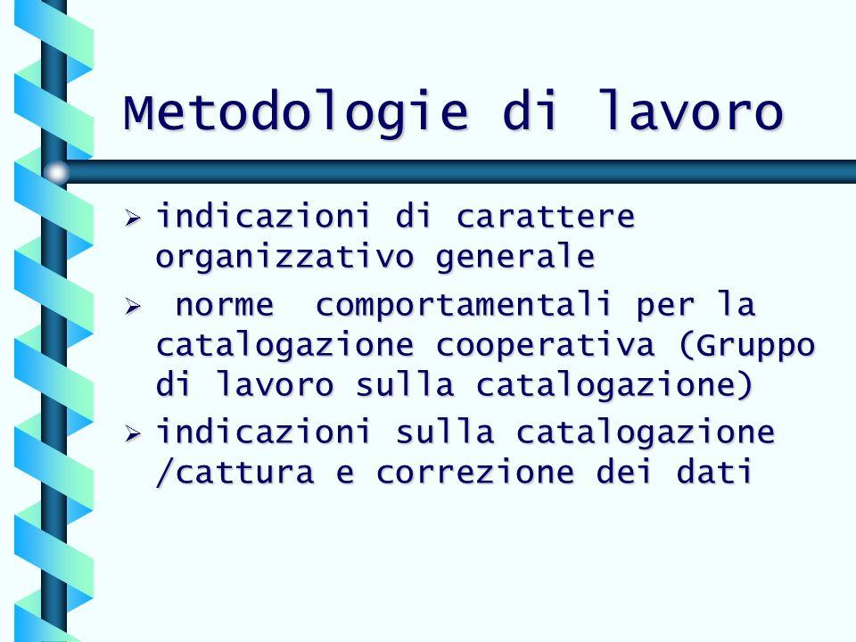 Metodologie di lavoro indicazioni di carattere organizzativo generale indicazioni di carattere organizzativo generale norme comportamentali per la cat
