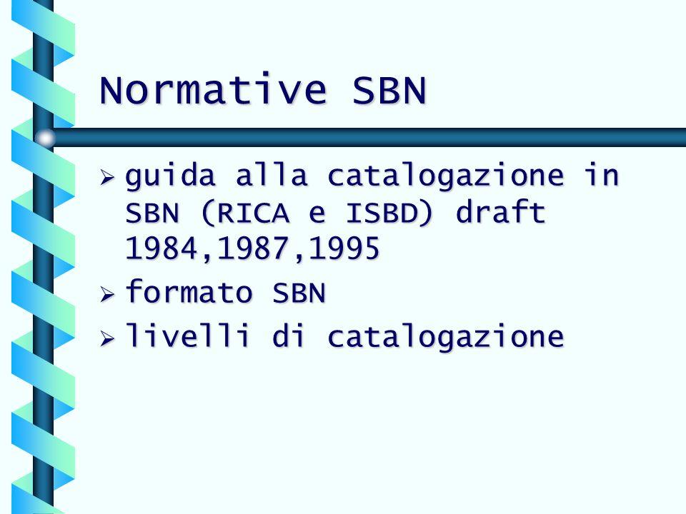Normative SBN guida alla catalogazione in SBN (RICA e ISBD) draft 1984,1987,1995 guida alla catalogazione in SBN (RICA e ISBD) draft 1984,1987,1995 fo