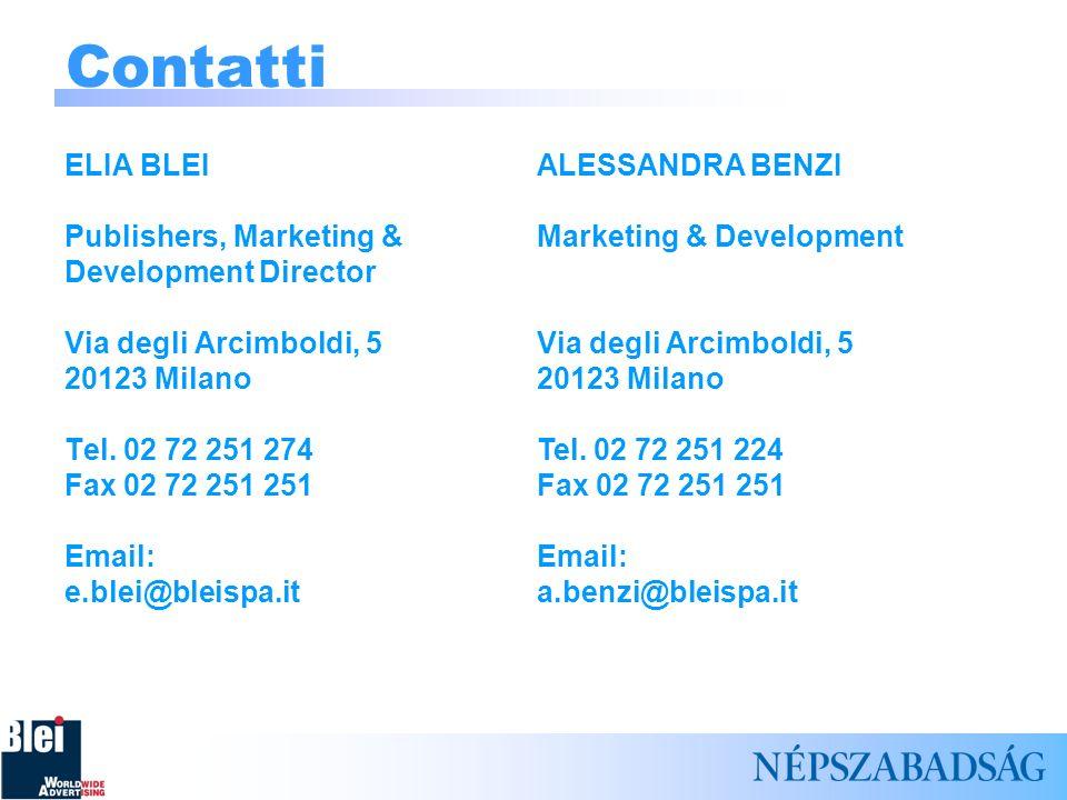 Contatti ELIA BLEI Publishers, Marketing & Development Director Via degli Arcimboldi, 5 20123 Milano Tel.
