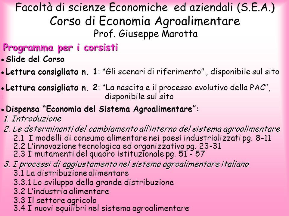 Corso di Economia Agroalimentare Facoltà di scienze Economiche ed aziendali (S.E.A.) Prof. Giuseppe Marotta Programma per i corsisti Dispensa Economia
