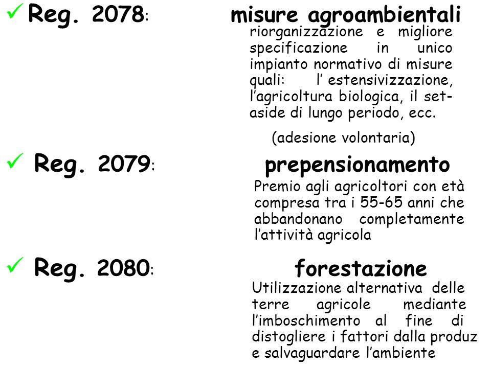 riorganizzazione e migliore specificazione in unico impianto normativo di misure quali: l estensivizzazione, lagricoltura biologica, il set- aside di