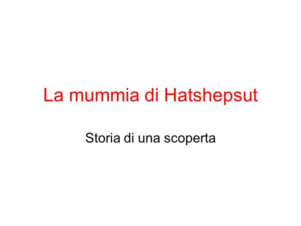 La mummia di Hatshepsut Storia di una scoperta
