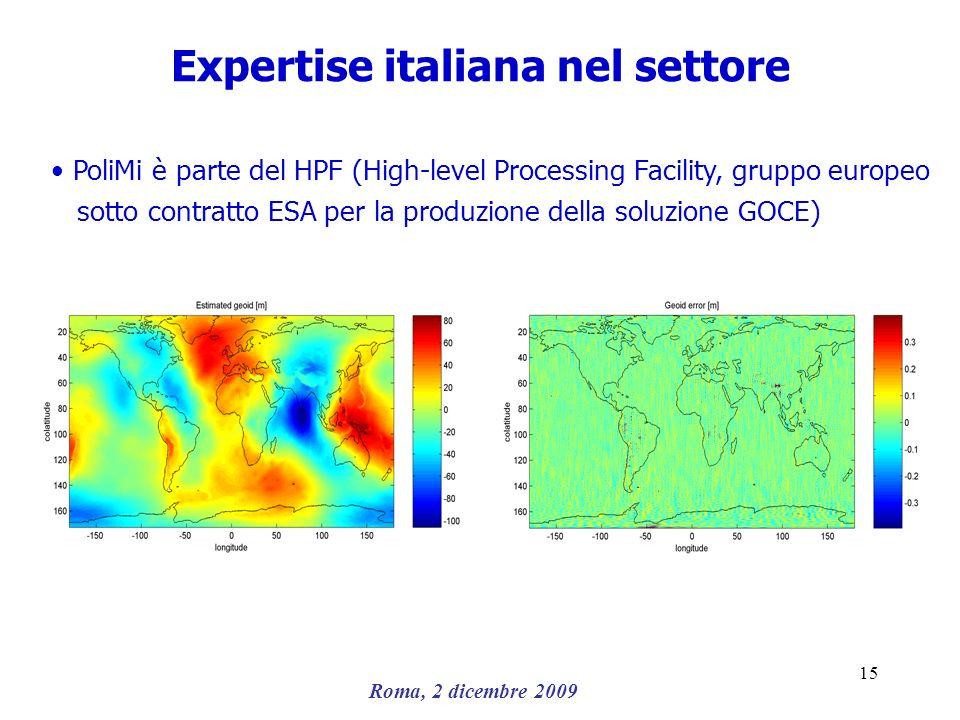 Roma, 2 dicembre 2009 15 Expertise italiana nel settore PoliMi è parte del HPF (High-level Processing Facility, gruppo europeo sotto contratto ESA per