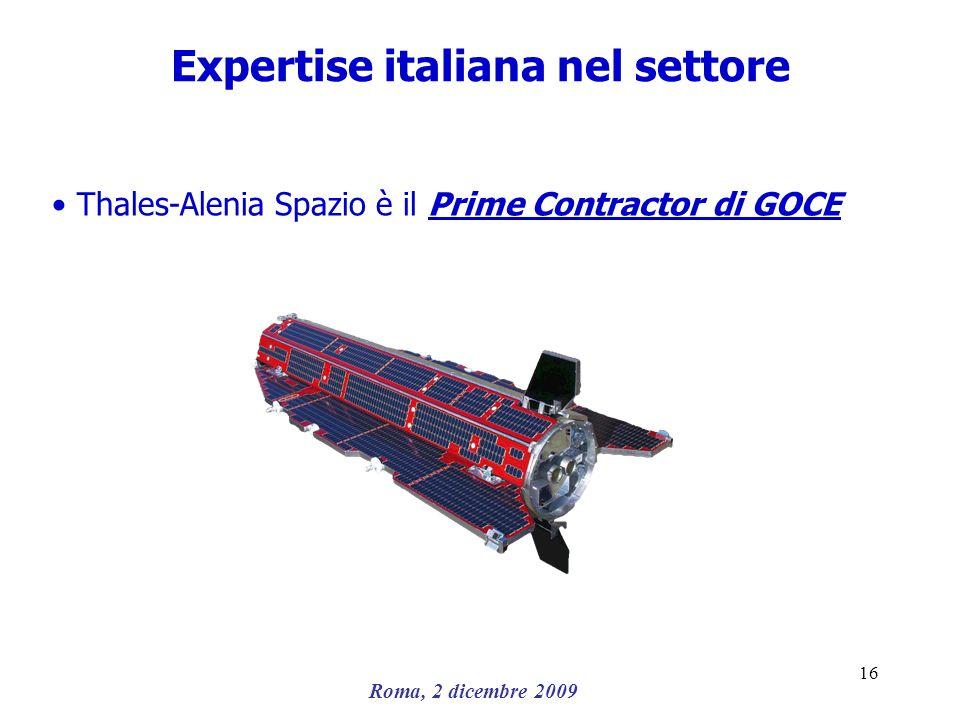 Roma, 2 dicembre 2009 16 Expertise italiana nel settore Thales-Alenia Spazio è il Prime Contractor di GOCE