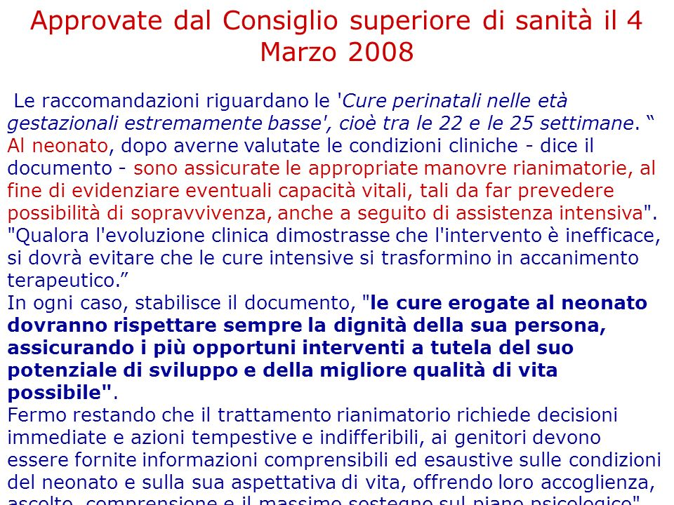 Approvate dal Consiglio superiore di sanità il 4 Marzo 2008 Le raccomandazioni riguardano le 'Cure perinatali nelle età gestazionali estremamente bass