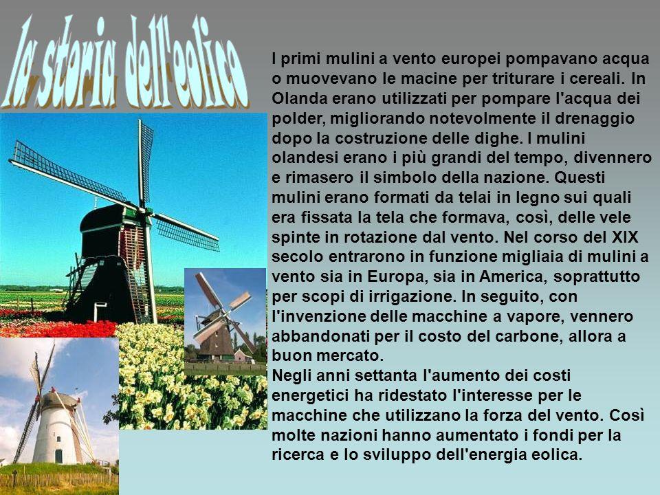 I primi mulini a vento europei pompavano acqua o muovevano le macine per triturare i cereali. In Olanda erano utilizzati per pompare l'acqua dei polde
