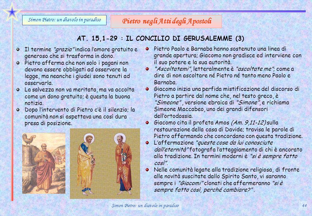 Simon Pietro: un diavolo in paradiso Pietro negli Atti degli Apostoli Il termine grazia indica lamore gratuito e generoso che si trasforma in dono. Pi