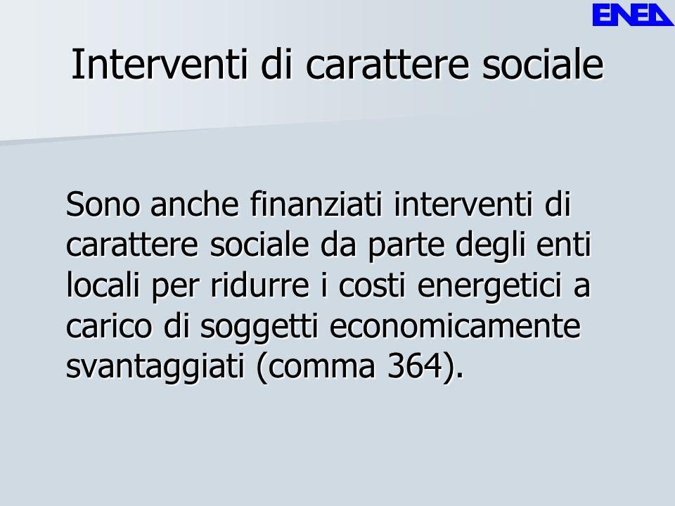 Interventi di carattere sociale Sono anche finanziati interventi di carattere sociale da parte degli enti locali per ridurre i costi energetici a cari