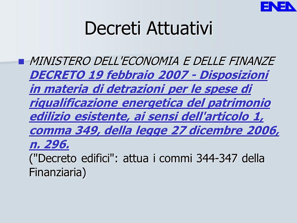 Decreti Attuativi MINISTERO DELL'ECONOMIA E DELLE FINANZE DECRETO 19 febbraio 2007 - Disposizioni in materia di detrazioni per le spese di riqualifica