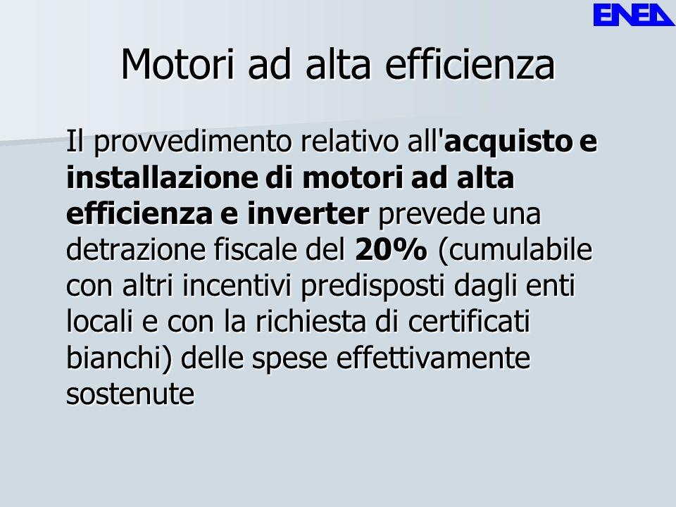 Motori ad alta efficienza Il provvedimento relativo all'acquisto e installazione di motori ad alta efficienza e inverter prevede una detrazione fiscal