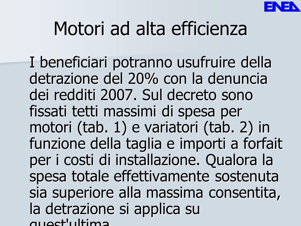 Motori ad alta efficienza I beneficiari potranno usufruire della detrazione del 20% con la denuncia dei redditi 2007. Sul decreto sono fissati tetti m