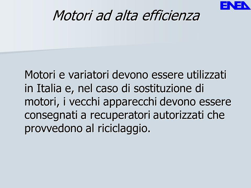 Motori ad alta efficienza Motori e variatori devono essere utilizzati in Italia e, nel caso di sostituzione di motori, i vecchi apparecchi devono esse