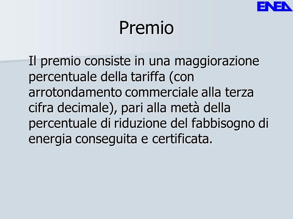 Premio Il premio consiste in una maggiorazione percentuale della tariffa (con arrotondamento commerciale alla terza cifra decimale), pari alla metà de