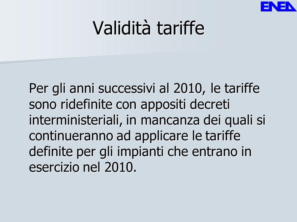 Validità tariffe Per gli anni successivi al 2010, le tariffe sono ridefinite con appositi decreti interministeriali, in mancanza dei quali si continue