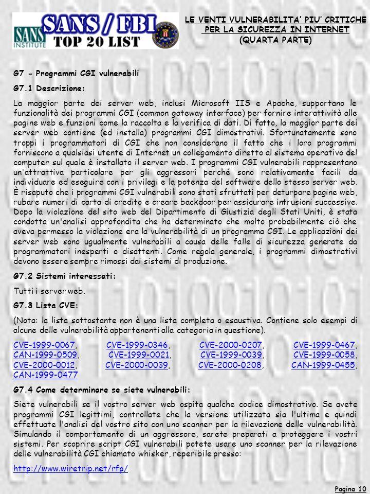 Pagina 10 LE VENTI VULNERABILITA PIU CRITICHE PER LA SICUREZZA IN INTERNET (QUARTA PARTE) G7 - Programmi CGI vulnerabili G7.1 Descrizione: La maggior