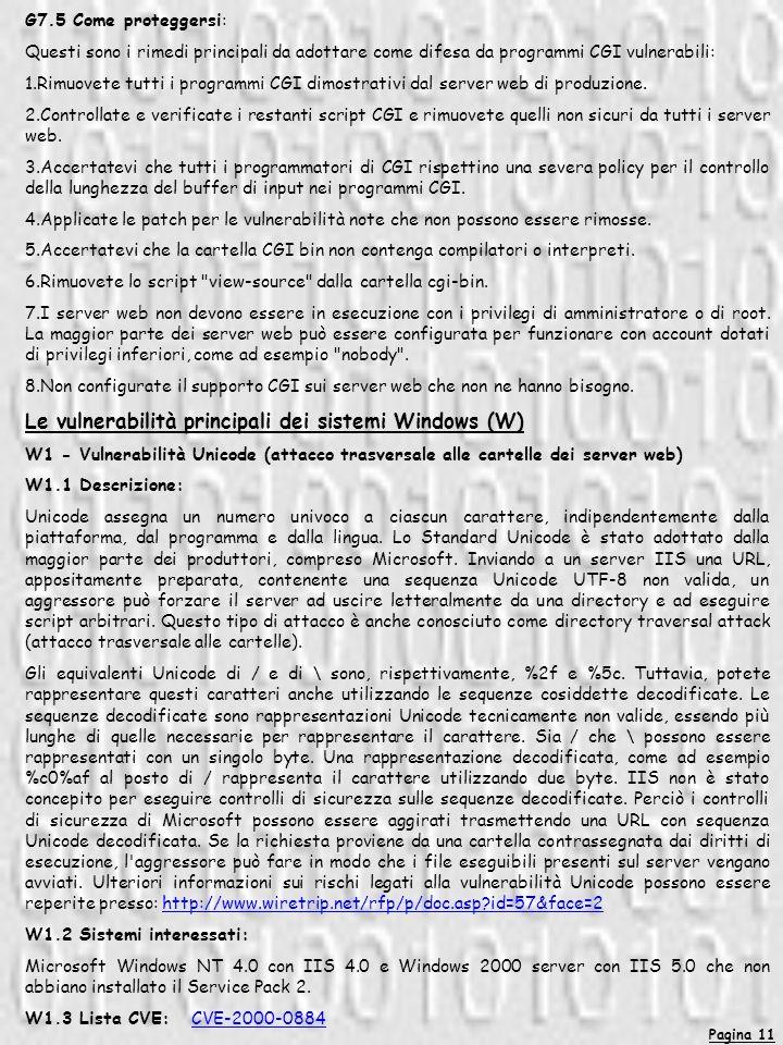 Pagina 11 G7.5 Come proteggersi: Questi sono i rimedi principali da adottare come difesa da programmi CGI vulnerabili: 1.Rimuovete tutti i programmi C