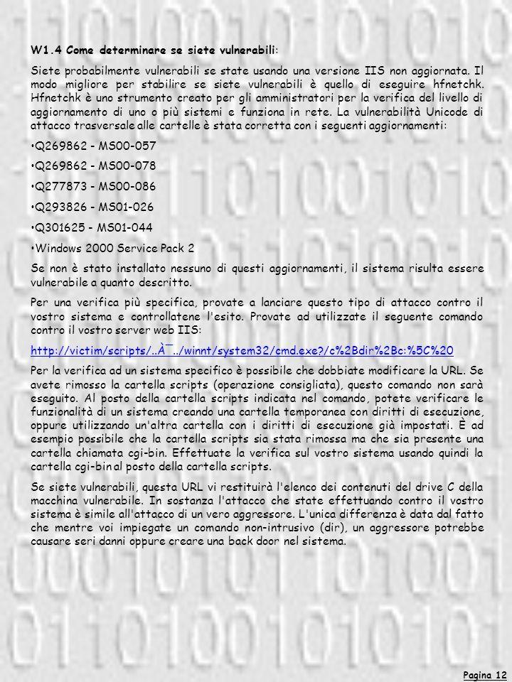 Pagina 12 W1.4 Come determinare se siete vulnerabili: Siete probabilmente vulnerabili se state usando una versione IIS non aggiornata. Il modo miglior