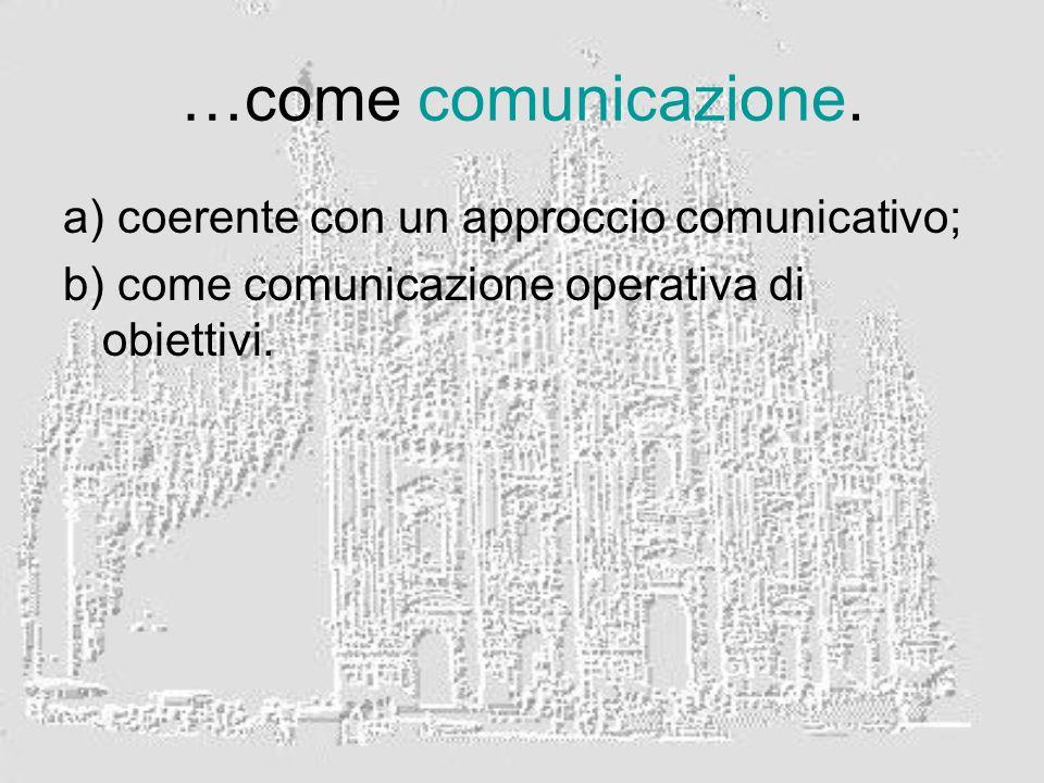 …come comunicazione.