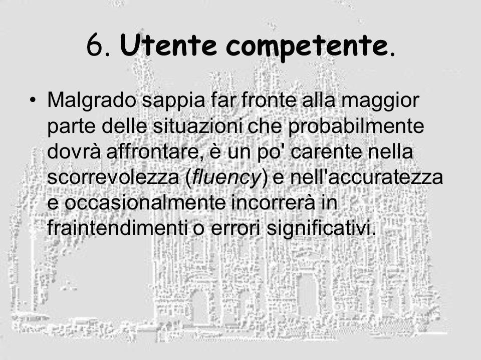 6. Utente competente.