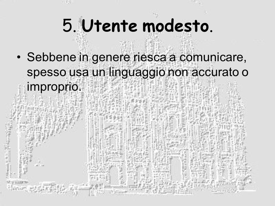 5. Utente modesto.