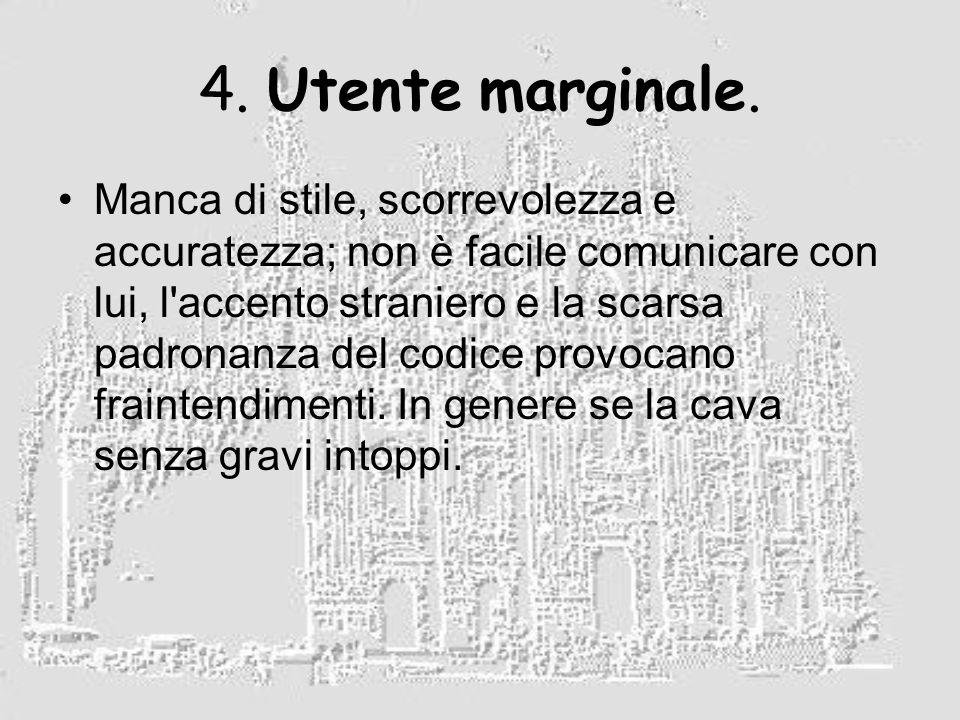 4. Utente marginale.