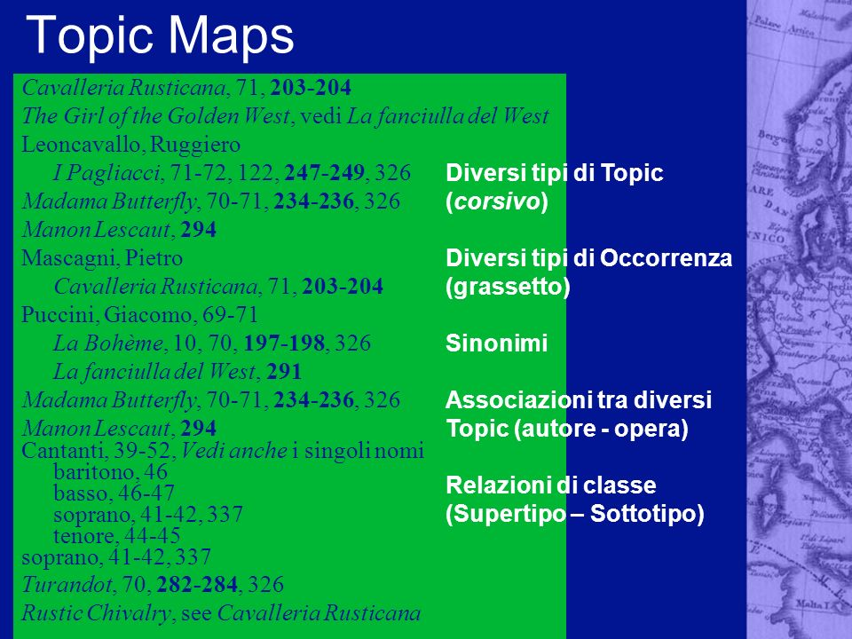 Topic Maps Cavalleria Rusticana, 71, 203-204 The Girl of the Golden West, vedi La fanciulla del West Leoncavallo, Ruggiero I Pagliacci, 71-72, 122, 24