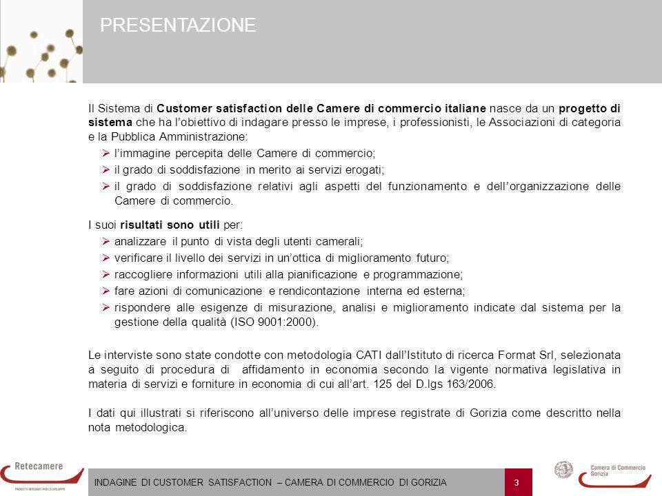 INDAGINE DI CUSTOMER SATISFACTION – CAMERA DI COMMERCIO DI GORIZIA 4 PRESENTAZIONE Avvertenza per la lettura dei risultati.