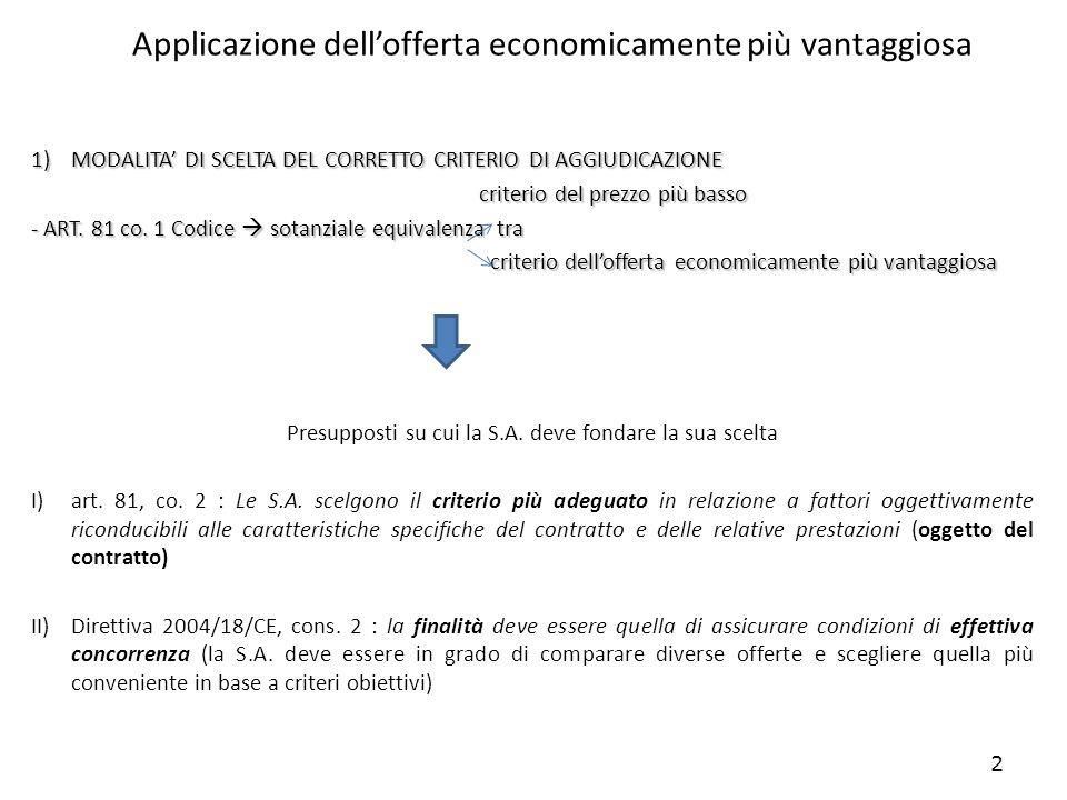3 Applicazione dellofferta economicamente più vantaggiosa N.B: * AVCP (Det.