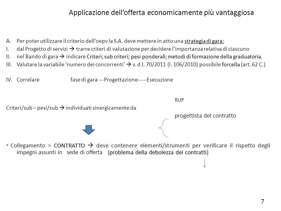 7 Applicazione dellofferta economicamente più vantaggiosa strategia di gara: A.Per poter utilizzare il criterio delloepv la S.A. deve mettere in atto