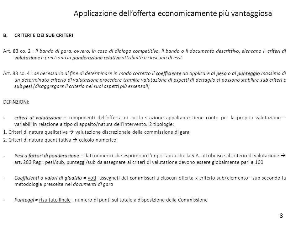 9 Applicazione dellofferta economicamente più vantaggiosa C.DEFINIZIONE DEI CRITERI Art.