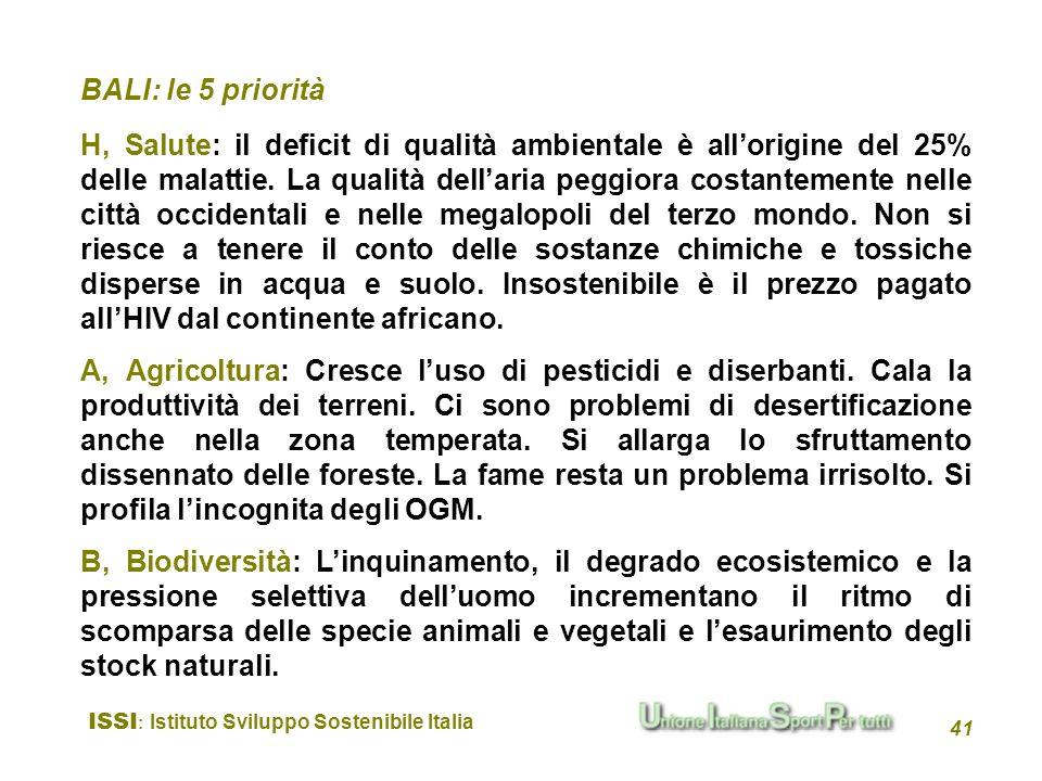 ISSI : Istituto Sviluppo Sostenibile Italia 41 BALI: le 5 priorità H, Salute: il deficit di qualità ambientale è allorigine del 25% delle malattie. La