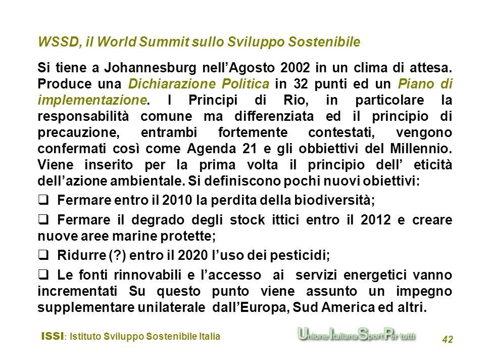 ISSI : Istituto Sviluppo Sostenibile Italia 42 WSSD, il World Summit sullo Sviluppo Sostenibile Si tiene a Johannesburg nellAgosto 2002 in un clima di
