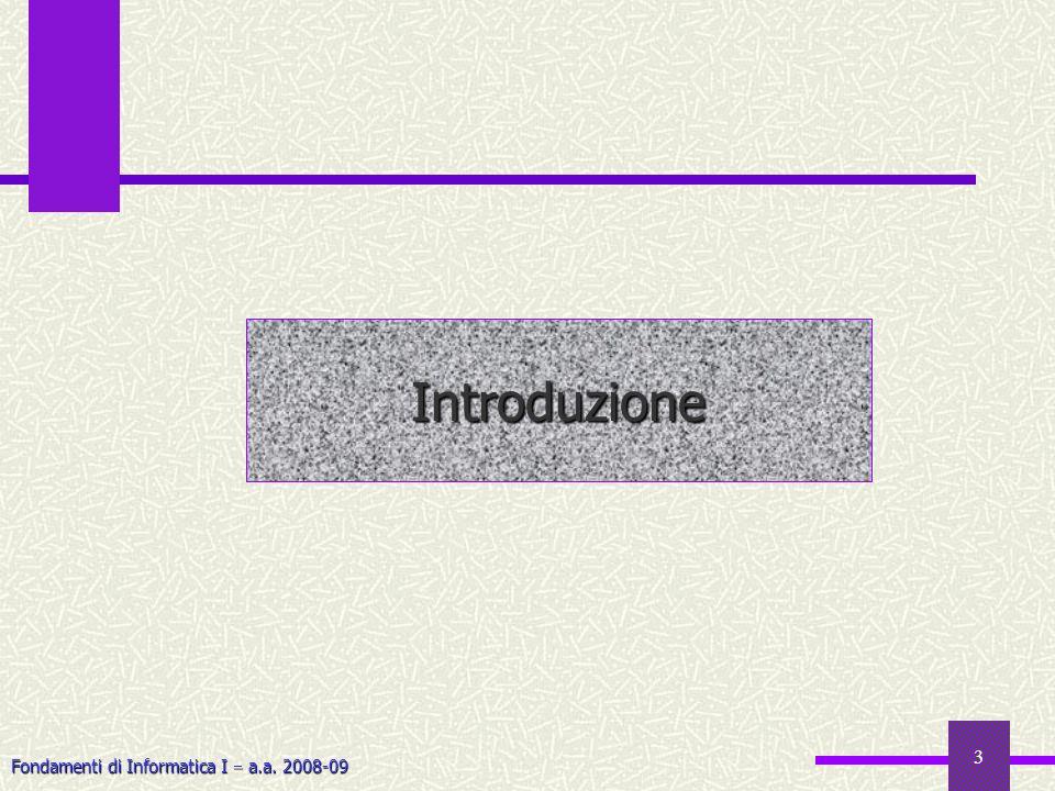 Fondamenti di Informatica I a.a. 2008-09 3 Introduzione