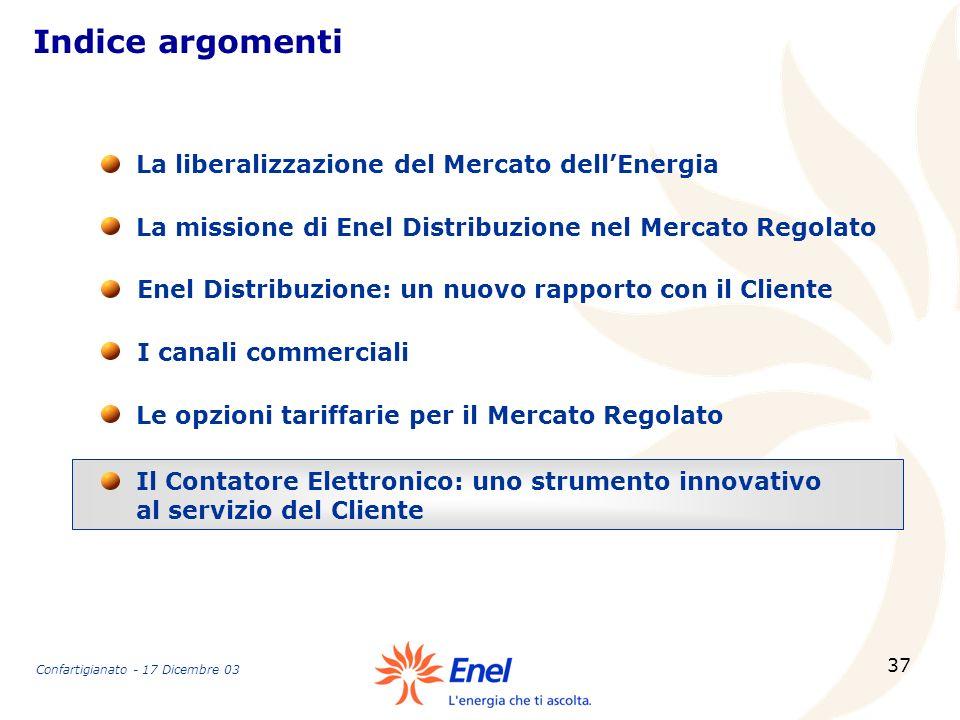 37 Indice argomenti La missione di Enel Distribuzione nel Mercato Regolato La liberalizzazione del Mercato dellEnergia Enel Distribuzione: un nuovo ra