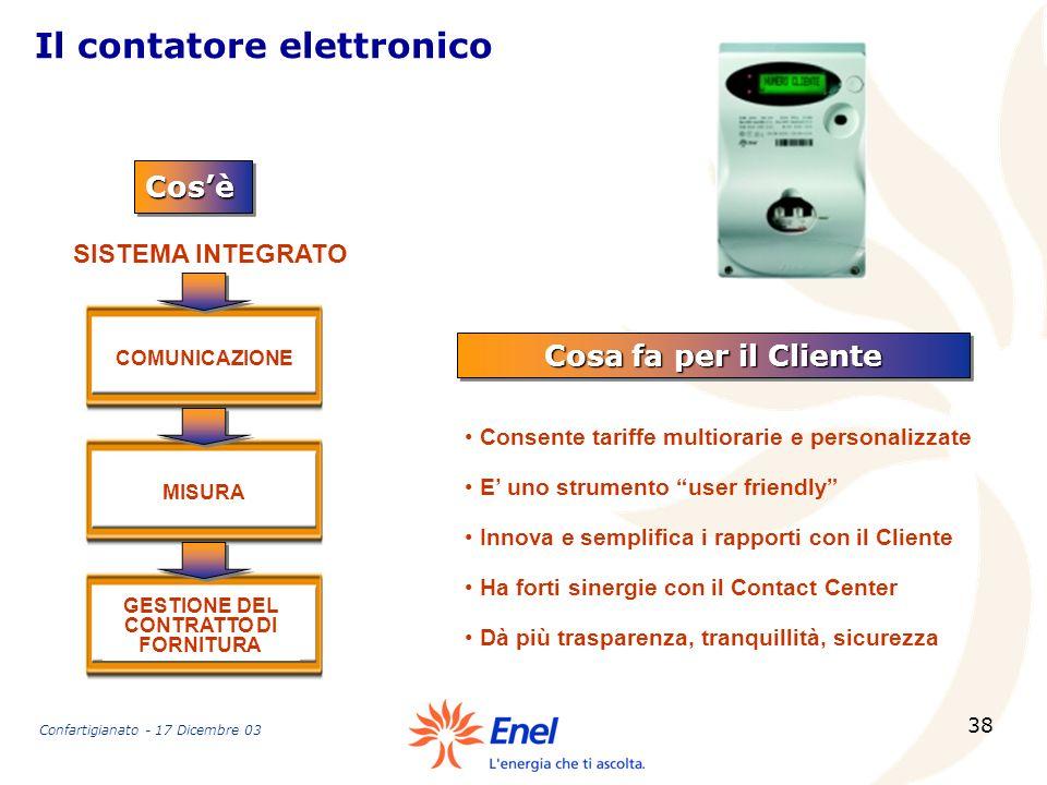 38 Il contatore elettronico CosèCosè Cosa fa per il Cliente Consente tariffe multiorarie e personalizzate E uno strumento user friendly Innova e sempl