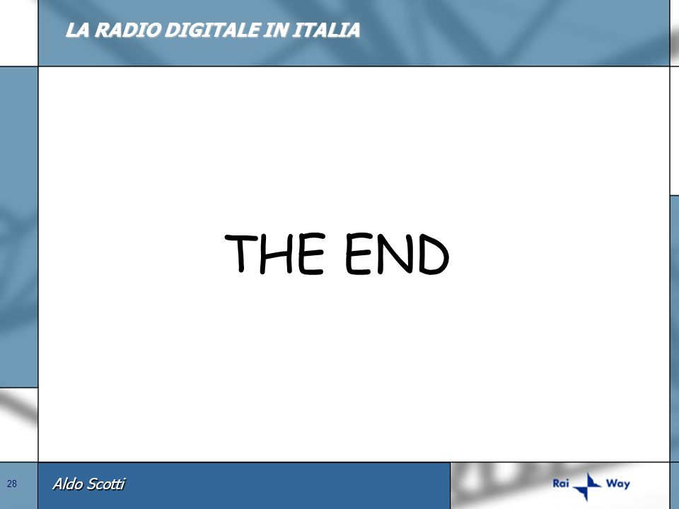 Aldo Scotti 28 LA RADIO DIGITALE IN ITALIA THE END