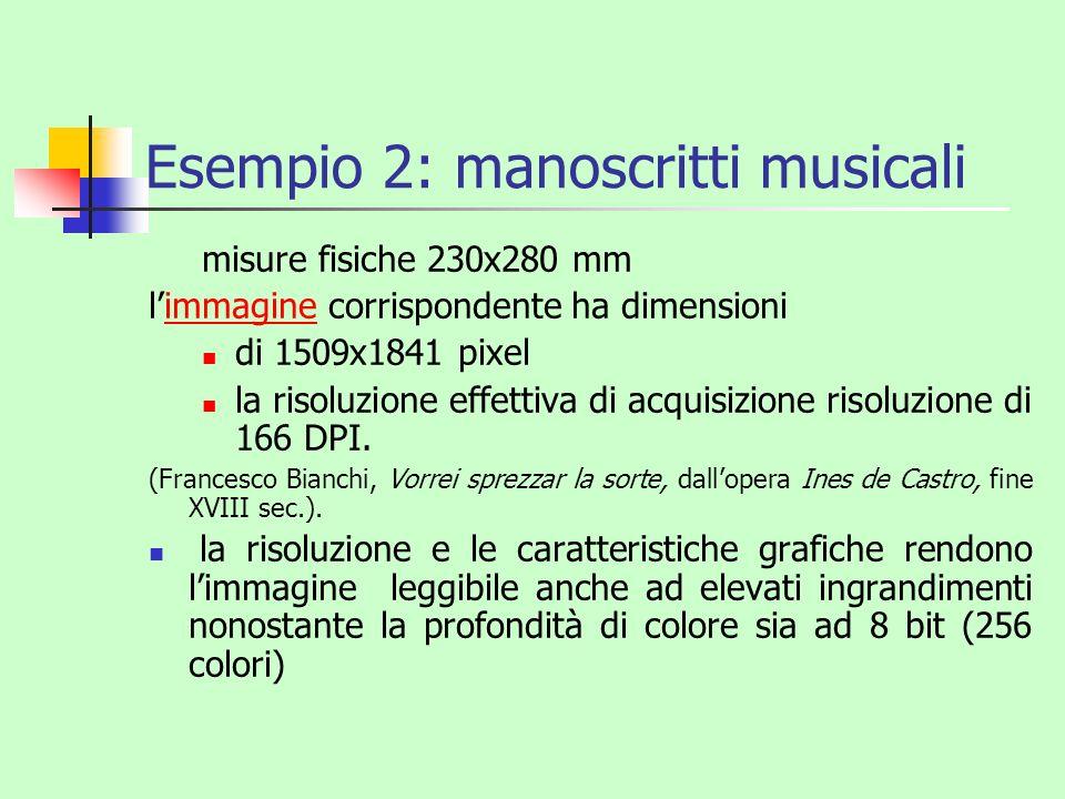 Esempio 2: manoscritti musicali misure fisiche 230x280 mm limmagine corrispondente ha dimensioniimmagine di 1509x1841 pixel la risoluzione effettiva d