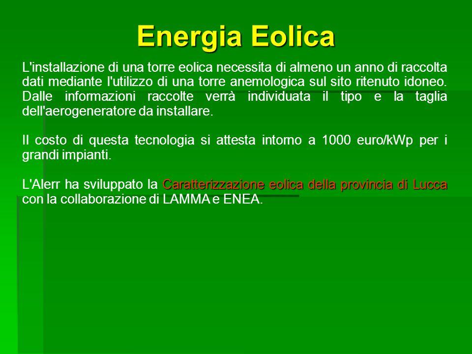 Energia Eolica L'installazione di una torre eolica necessita di almeno un anno di raccolta dati mediante l'utilizzo di una torre anemologica sul sito