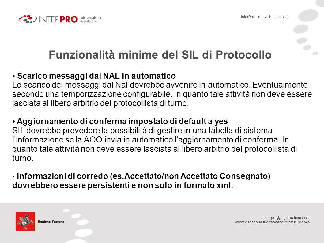 interpro@regione.toscana.it www.e.toscana.it/e-toscana/it/inter_pro.wp Funzionalità minime del SIL di Protocollo Scarico messaggi dal NAL in automatic