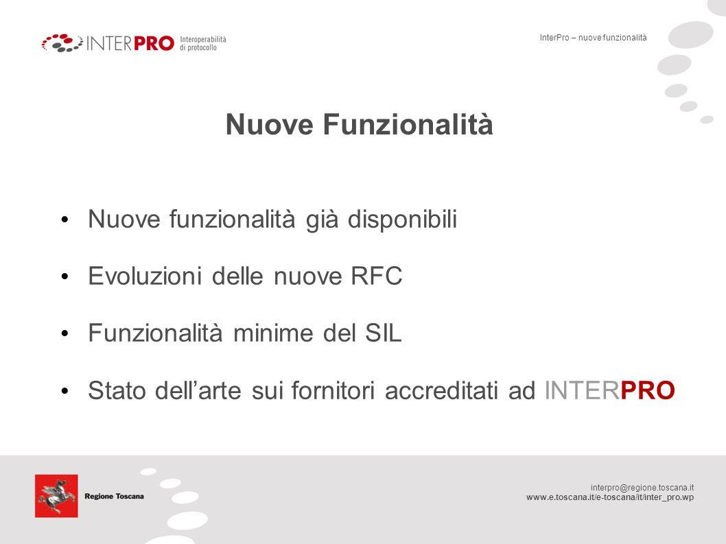 interpro@regione.toscana.it www.e.toscana.it/e-toscana/it/inter_pro.wp Nuove Funzionalità Nuove funzionalità già disponibili Evoluzioni delle nuove RF