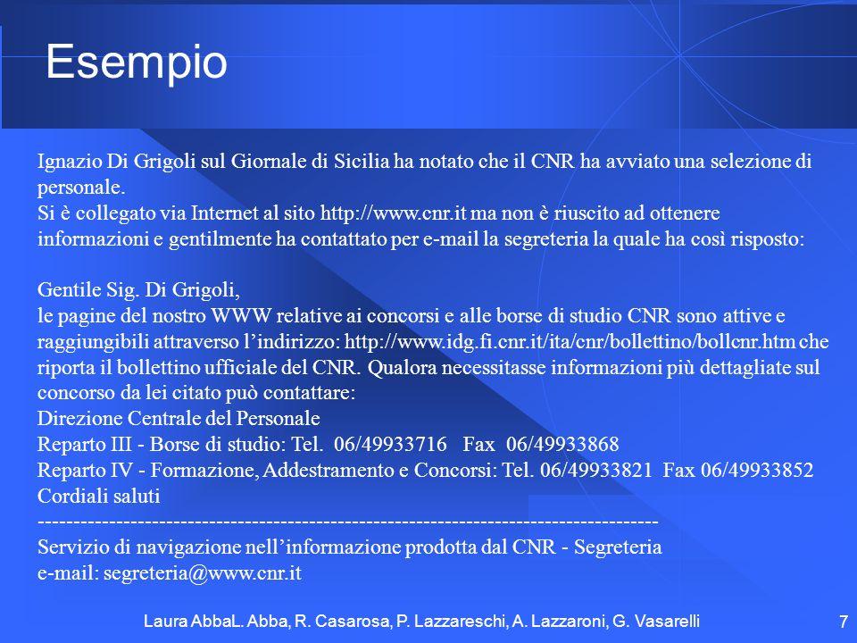 Laura AbbaL. Abba, R. Casarosa, P. Lazzareschi, A. Lazzaroni, G. Vasarelli 7 Esempio Ignazio Di Grigoli sul Giornale di Sicilia ha notato che il CNR h