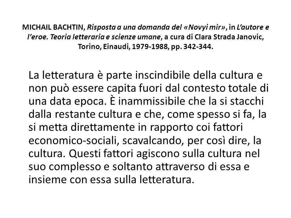 MICHAIL BACHTIN, Risposta a una domanda del «Novyi mir», in Lautore e leroe. Teoria letteraria e scienze umane, a cura di Clara Strada Janovic, Torino
