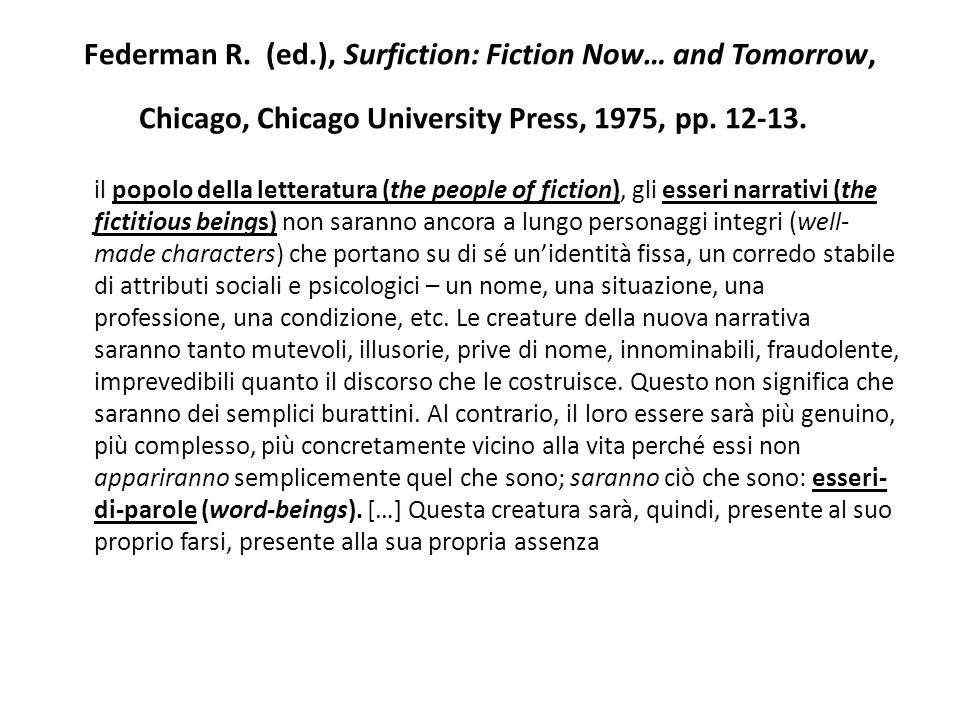 Federman R. (ed.), Surfiction: Fiction Now… and Tomorrow, Chicago, Chicago University Press, 1975, pp. 12-13. il popolo della letteratura (the people