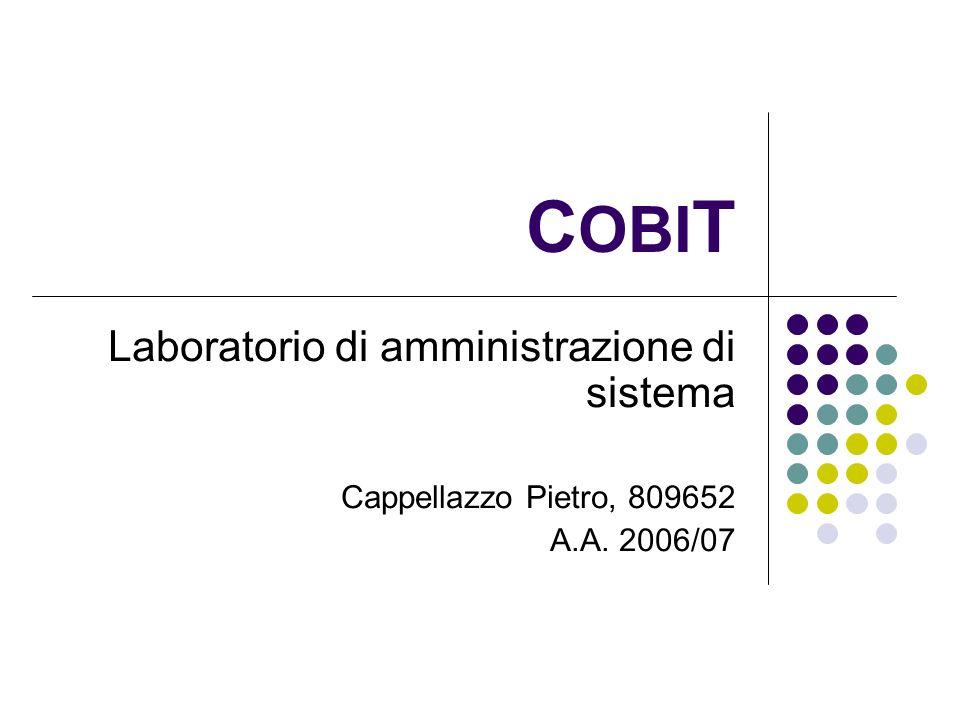 C OBI T Laboratorio di amministrazione di sistema Cappellazzo Pietro, 809652 A.A. 2006/07