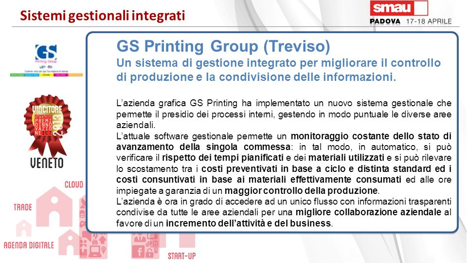 GS Printing Group (Treviso) Un sistema di gestione integrato per migliorare il controllo di produzione e la condivisione delle informazioni. Lazienda