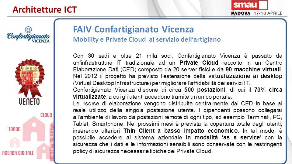 FAIV Confartigianato Vicenza Mobility e Private Cloud al servizio dellartigiano Con 30 sedi e oltre 21 mila soci, Confartigianato Vicenza è passato da