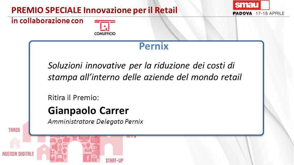 Pernix Soluzioni innovative per la riduzione dei costi di stampa allinterno delle aziende del mondo retail Ritira il Premio: Gianpaolo Carrer Amminist