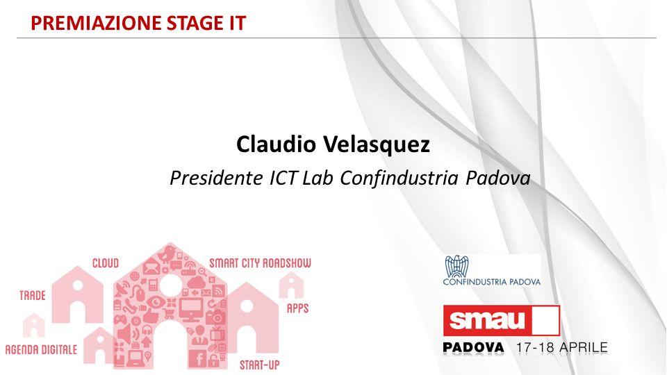 Claudio Velasquez Presidente ICT Lab Confindustria Padova PREMIAZIONE STAGE IT