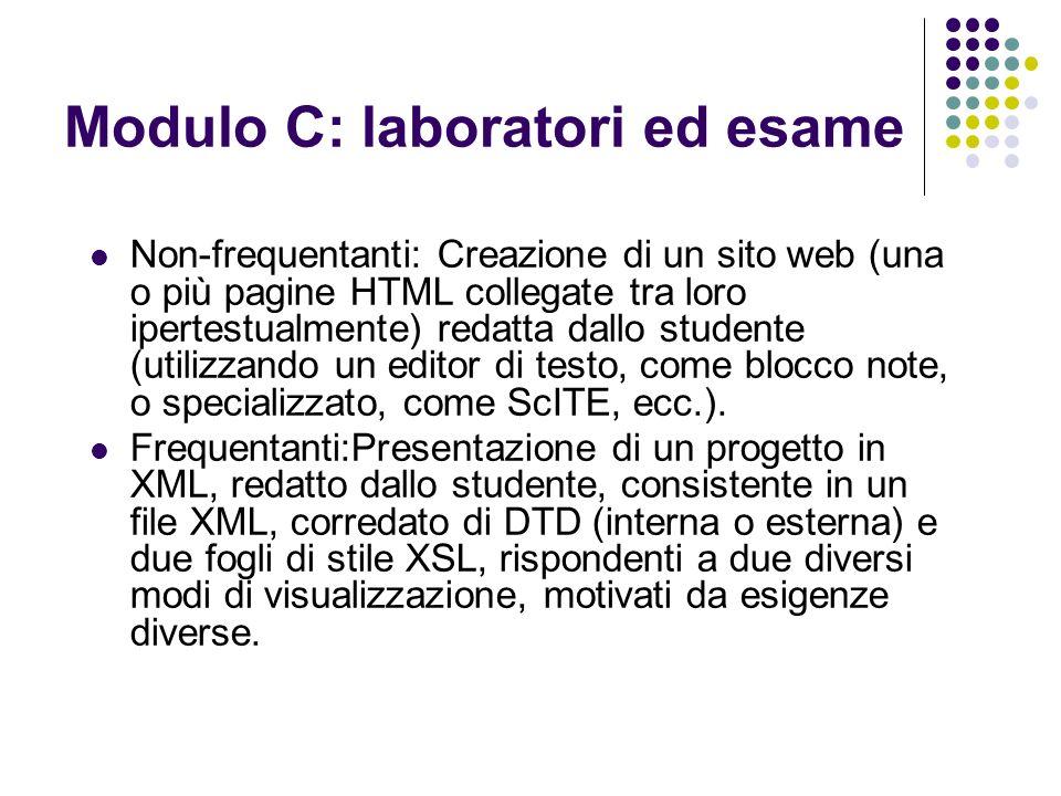 Modulo C: laboratori ed esame Non-frequentanti: Creazione di un sito web (una o più pagine HTML collegate tra loro ipertestualmente) redatta dallo stu